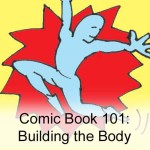 Comic Book 101: Building the Body